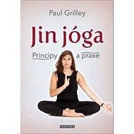 Jin jóga: Principy a praxe - Kniha