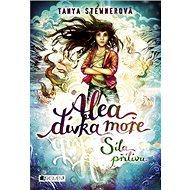 Alea Dívka moře Síla přílivu - Kniha