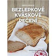Bezlepkové kváskové pečení - Kniha