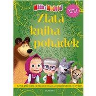 Máša a medvěd Nová zlatá kniha pohádek - Kniha