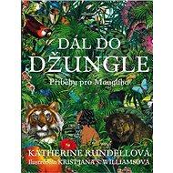 Dál do džungle: Příběhy pro Maugliho - Kniha