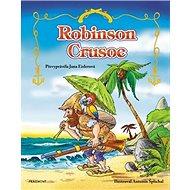 Robinson Crusoe: Převyprávěla Jana Eislerová