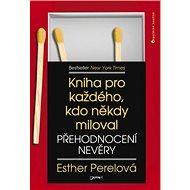 Přehodnocení nevěry: Kniha pro každého, kdo někdy miloval - Kniha