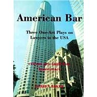 American Bar: Three One-Act Plays on Lawyers in the USA - Kniha