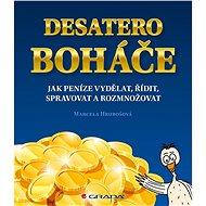 Desatero boháče: Jak peníze vydělat, řídit, spravovat a rozmnožovat - Kniha