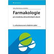 Farmakologie: pro studenty zdravotnických oborů, 2., zcela přepracované a doplněné vydání - Kniha