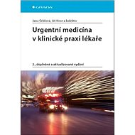 Urgentní medicína v klinické praxi lékaře: 2., doplněné a aktualizované vydání - Kniha
