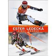 Ester Ledecká: Zimní zázrak - Kniha