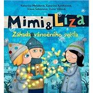 Mimi & Líza: Záhada vánočního světla - Kniha