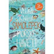 Velká kniha samolepek mořské havěti - Kniha