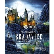 Harry Potter 3D průvodce Bradavice: Jak je znáze z filmů - Kniha