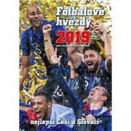 Fotbalové hvězdy 2019: + Nejlepší Češi a Slováci - Kniha