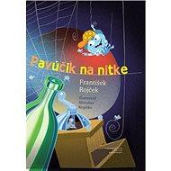 Pavúčik na nitke - Kniha