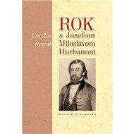 Rok s Jozefom Miloslavom Hurbanom - Kniha