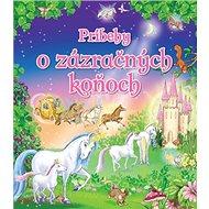 Príbehy o zázračných koňoch - Kniha