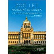 200 let Národního muzea ve 200 fotografiích - Kniha