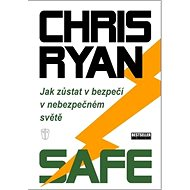 Safe: Jak zůstat v bezpečí v nebezpečném světě - Kniha