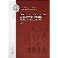 Dokumenty k štúdiu medzinárodného práva verejného: 2. časť - Kniha