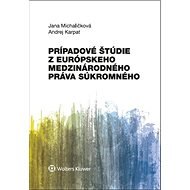 Prípadové štúdie z európskeho medzinárodného práva súkromného - Kniha