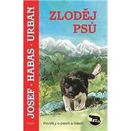 Zloděj psů: Povídky o psech a lidech - Kniha