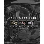 Harley - Davidson: Kompletní historie - Kniha