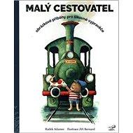 Malý cestovatel: rázkové příběhy pro šikovné vypravěče - Kniha