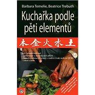 Kuchařka podle pěti elementů - Kniha
