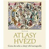 Atlasy hvězd: Cesta do nebe a zlatý věk kartografie - Kniha