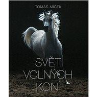 Svět volných koní - Kniha