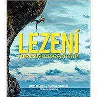 Lezení: Nejkrásnější lezecké cesty světa - Kniha
