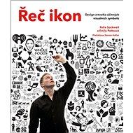 Řeč ikon: Design a tvorba účinných vizuálních symbolů - Kniha