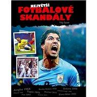 Největší fotbalové skandály - Kniha