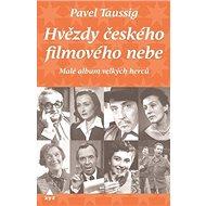 Hvězdy českého filmového nebe: Malé album velkých herců! - Kniha