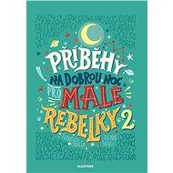 Příběhy na dobrou noc pro malé rebelky 2 - Kniha