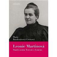 Leonie Martinová: Starší sestra Terezie z Lisieux