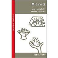Mše svatá pro začátečníky i mírně pokročilé - Kniha