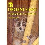 Drobní savci v teráriích a v klecích - Kniha
