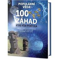 100 záhad, které věda vysvětlila: ExOdborníci odhalují největší záhady vesmíru - Kniha