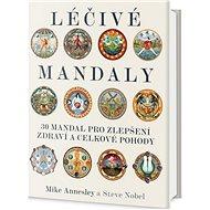 Léčivé mandaly: 30 mandal, pro zlepšení zdraví a celkové pohody - Kniha