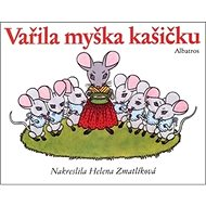 Vařila myška kašičku - Kniha