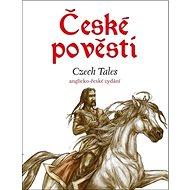 České pověsti Czech Tales: anglicko-české vydání - Kniha