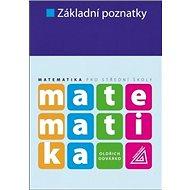 Základní poznatky: Matematika pro střední školy - Kniha