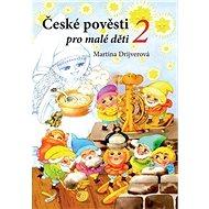 České pověsti pro malé děti 2 - Kniha