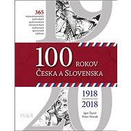 100 rokov Česka a Slovenska - Kniha