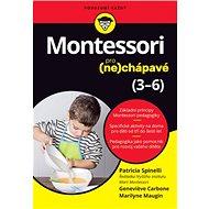 Kniha Montessori pro (ne)chápavé: 3-6