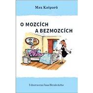 O mozcích a bezmozcích - Kniha