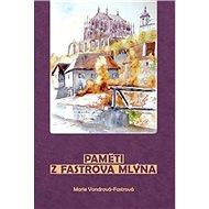 Paměti z Fastrova mlýna - Kniha
