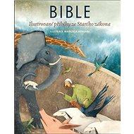 Bible: Ilustrované příběhy ze Starého zákona - Kniha
