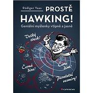 Prostě Hawking!: Geniální myšlenky vtipně a jasně - Kniha