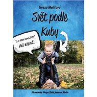 Svět podle Kuby: Na motivy blogu Dítě jménem Kuba - Kniha